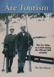 Åre tourism : the Åre Valley as a resort during the 19th and 20th centuries av Per Åke Nilsson (Innbundet)