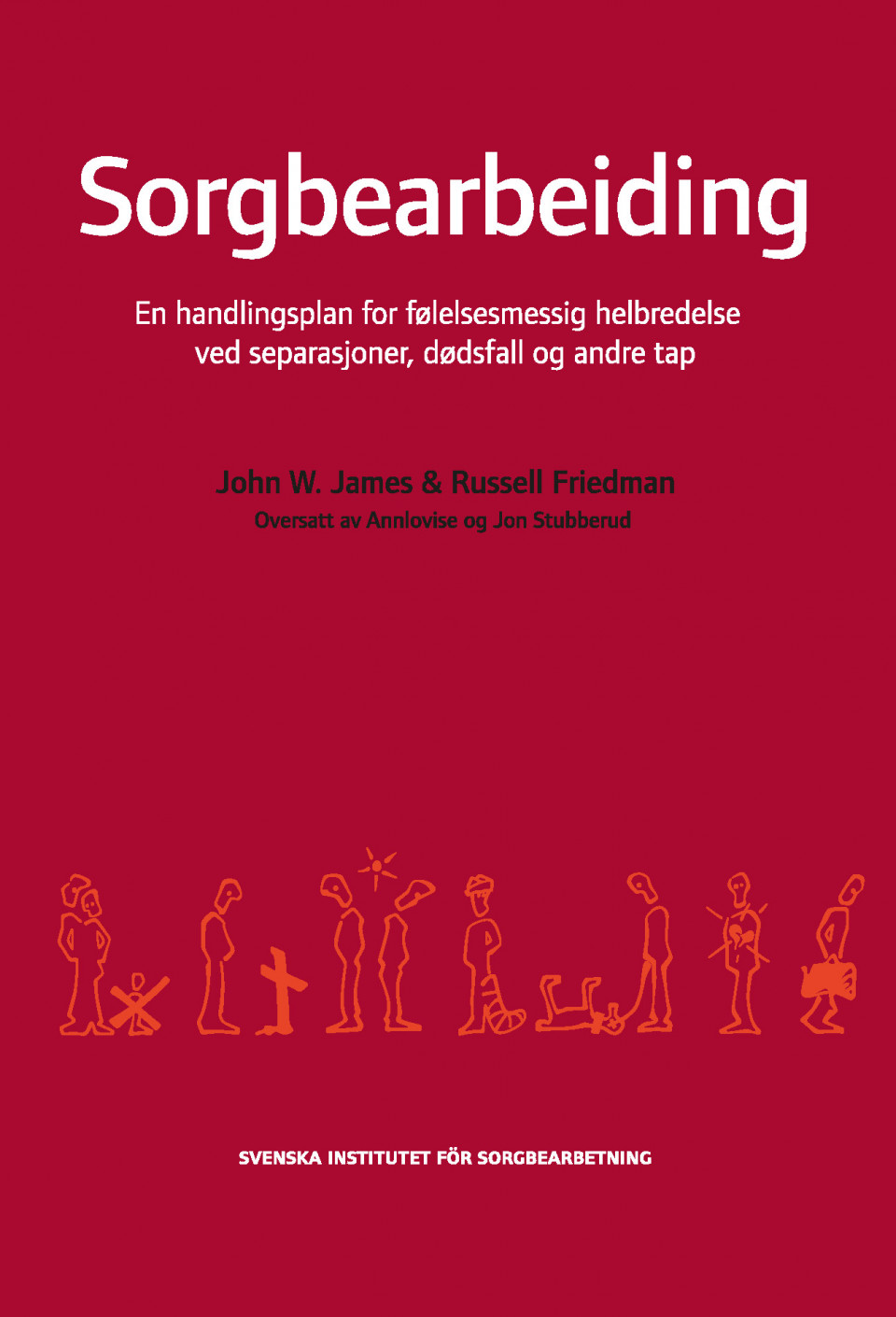 66755010 Sorgbearbeiding : et handlingsprogram for følelsesmessig helbredelse ...