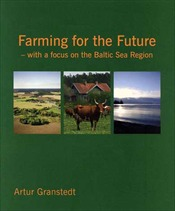 Farming for the Future : with a focus on the Baltic Sea Region av Artur Granstedt (Heftet)