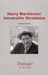 Omslag - Harry Martinson : intransitiv förståelse. Dialoger. 81-82(2007)