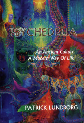 Psychedelia : an ancient culture - a modern way of life av Patrick Lundborg (Innbundet)