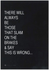 Omslag - There will always be those that slam on the brakes & say this is wrong...