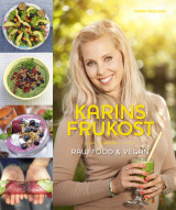 Omslag - Karins Frukost : raw food & vegan