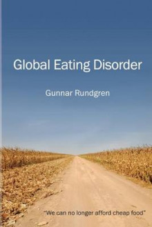 Global Eating Disorder av Gunnar Rundgren (Heftet)
