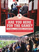 Omslag - Are you here for the game? : fotboll i Londons utkanter