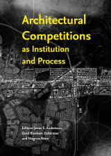 Omslag - Architectural Competitions as Institution and Process