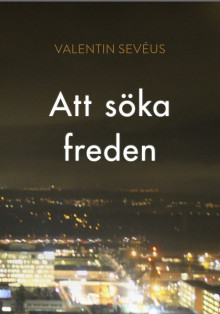 Att söka freden : to quest for peace av Valentin Sevéus (Heftet)