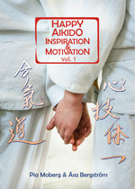 Happy Aikido : inspiration & motivation av Pia Moberg og Åsa Bergström (Heftet)
