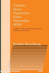 Omslag - Voluntary Sector Organisation Public Partnerships (IOPs) : -enabling or undermining the democratic voice of voluntary organisations?