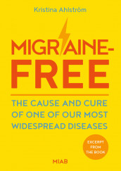 Migraine-free : the cause and cure of one of our most widespread diseases av Kristina Ahlström (Heftet)