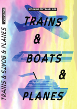Omslag - Working on Travel aka Trains and Boats and Planes