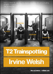 T2 Trainspotting av Irvine Welsh (Innbundet)