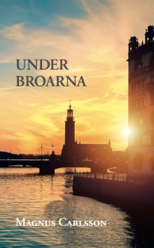 Under broarna av Magnus Carlsson (Heftet)