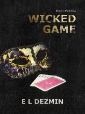 Wicked game av E. L. Dezmin (Innbundet)