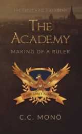 Omslag - The Academy : Making of a Ruler