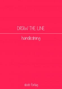 Draw the line : handledning av Malin Biller, Karin Didring og Julia Östfeldt (Heftet)