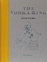 Omslag - The Vodka King : the story of LO Smith