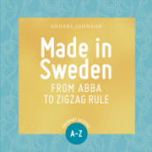 Made in Sweden : from ABBA to zigzag rule av Anders Johnson (Heftet)