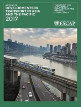 Omslag - Review of Developments in Transport in Asia and the Pacific 2017