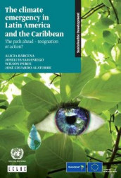 The climate emergency in Latin America and the Caribbean av Alicia Barcena og United Nations: Economic Commission for Latin America and the Caribbean (Heftet)