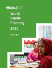 World Family Planning 2020: Highlights av United Nations Department for Economic and Social Affairs (Heftet)