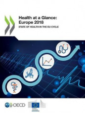 Health at a Glance: Europe 2018 State of Health in the Eu Cycle av European Union og Oecd (Heftet)