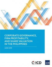Corporate Governance, Firm Profitability, and Share Valuation in the Philippines av Asian Development Bank (Heftet)