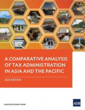 A Comparative Analysis of Tax Administration in Asia and the Pacific av Asian Development Bank (Heftet)