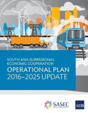 South Asia Subregional Economic Cooperation Operational Plan 2016-2025 Update av Asian Development Bank (Heftet)