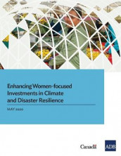 Enhancing Women-Focused Investments in Climate and Disaster Resilience av Asian Development Bank (Heftet)
