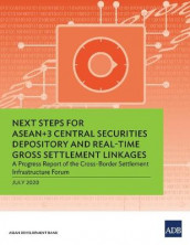 Next Steps for ASEAN+3 Central Securities Depository and Real-Time Gross Settlement Linkages av Asian Development Bank (Heftet)
