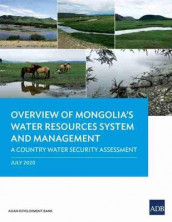 Overview of Mongolia's Water Resources System and Management av Asian Development Bank (Heftet)