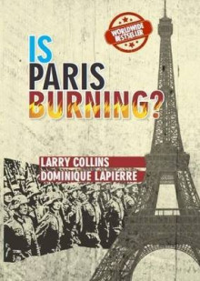 Is Paris Burning? av Larry Collins og Dominique Lapierre (Heftet)