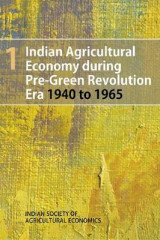 Omslag - Indian Agricultural Economy During Pre-Green Revolution Era 1940 to 1965: Volume 1