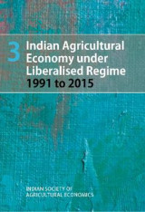 Omslag - Indian Agricultural Economy Under Liberalised Regime 1991 to 2015: Volume 3