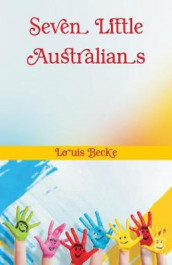 Seven Little Australians av Louis Becke (Heftet)
