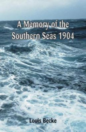 A Memory Of The Southern Seas 1904 av Louis Becke (Heftet)