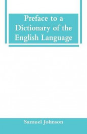 Preface to a Dictionary of the English Language av Samuel Johnson (Heftet)