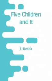 Five Children and It av E Nesbit (Heftet)