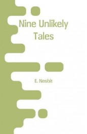 Nine Unlikely Tales av E Nesbit (Heftet)