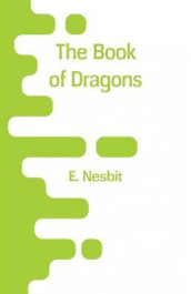 The Book of Dragons av E Nesbit (Heftet)