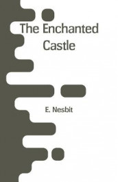 The Enchanted Castle av E Nesbit (Heftet)