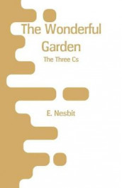 The Wonderful Garden av E Nesbit (Heftet)