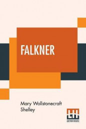 Falkner av Mary Wollstonecraft Shelley (Heftet)