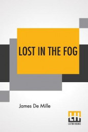 Lost In The Fog av James de Mille (Heftet)
