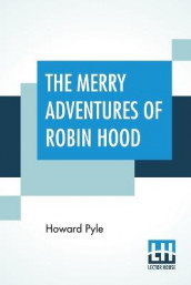 The Merry Adventures Of Robin Hood av Howard Pyle (Heftet)
