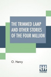 The Trimmed Lamp And Other Stories Of The Four Million av O Henry (Heftet)