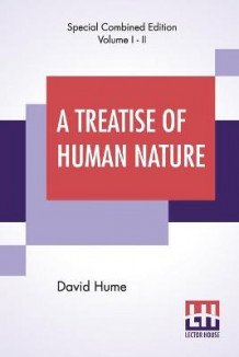 A Treatise Of Human Nature (Complete) av David Hume (Heftet)