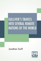 Gulliver's Travels Into Several Remote Nations Of The World av Jonathan Swift (Heftet)