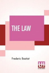 The Law av Frederic Bastiat (Heftet)